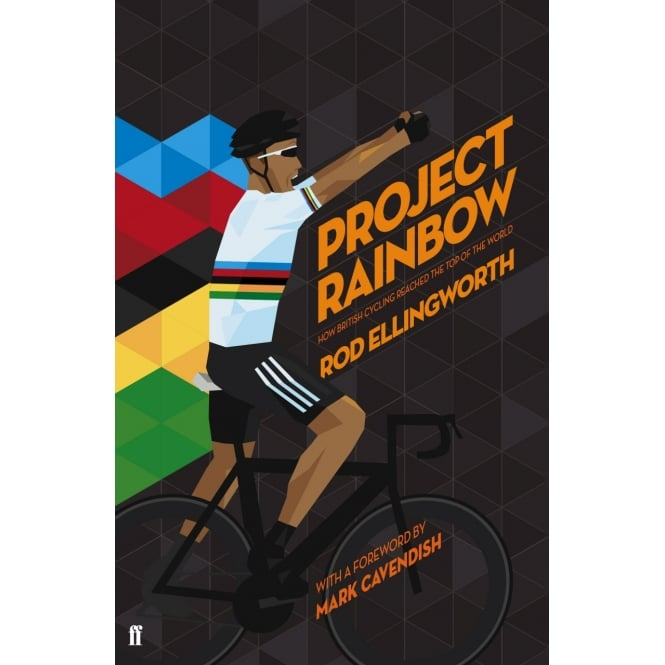 Books Project Rainbow: How British Cycling Reached the Top of the World